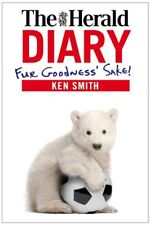 The Herald Diary 2013: Fur Goodness' Sake! By Ken Smith
