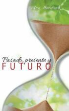 Pasado, Presente y Futuro by Ana Marchena (2014, Hardcover)