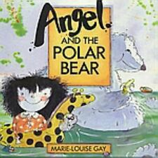 Angel and the Polar Bear by Gay, Marie-Louise