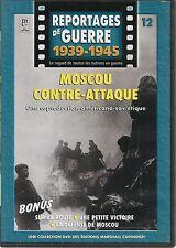 DVD REPORTAGE DE GUERRE 1939-1945 N° 12--MOSCOU CONTRE ATTAQUE/DEFENSE MOSCOU
