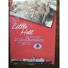 Story of the 2 22nd Battalion and Lark Force Little Hell Large History Book