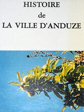 HISTOIRE DE LA VILLE D'ANDUZE Gard Tonance Ferréol Bernard Pelet / Airebaudouze