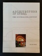 Alan Ogg - Architecture In Steel - The Australian Context - pb