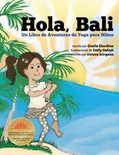 Hola, Bali : Un Libro de Aventuras de Yoga para Niños by Giselle Shardlow...