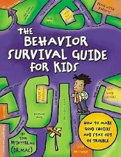 The Behavior Survival Guide for Kids: How to Make Good Choices and Stay Out of
