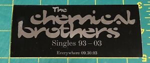 The Chemical Brothers Singles 93 - 03 RARE promo sticker