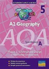 Very Good, A2 Geography AQA (A) Unit 5: Challenge and Change in the Human Enviro
