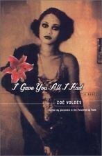 I Gave You All I Had Zoe Valdes Hardcover