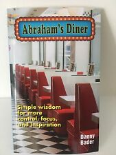 Abraham's Diner: Simple Wisdom for more Control Focus, and Inspiration. Bader