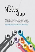 The News Gap: When the Information Preferences of the Media and the Public Dive