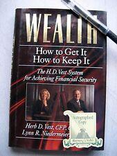 Wealth - How to Get it, How to Keep it by H.D.Vest & Lynn Niedermeier, Hardback