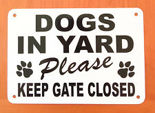 """Beware Of Dogs In Yard Keep Gate Closed Sign hick non rust aluminum 10"""" x 7"""""""