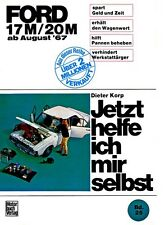 Ford 17M 20M ab 1967 Jetzt helfe ich mir selbst Reparaturanleitung Reparaturbuch