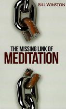The Missing Link of Meditation  - Bill Winston