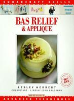 Bas Relief & Applique: Advanced Techniques (Sugarcraft Skills Series) By Lesley