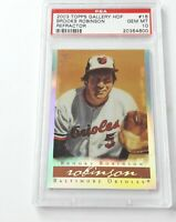 2003 TOPPS GALLERY HOF BROOKS ROBINSON REFRACTOR PSA GEM MINT 10 #16 (MR)