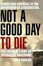 Not a Good Day to Die...Operation Anaconda (Afghanistan, 101st Airbone, 10th Mt)