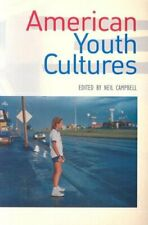 American Youth Cultures by Campbell, Neil