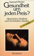 Gesundheit um jeden Preis?: Alternative Medizin und chri...   Buch   Zustand gut