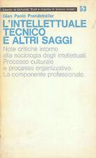 PRANDSTRALLER L'INTELLETTUALE TECNICO E ALTRI SAGGI EDIZIONI DI COMUNITÀ 1972
