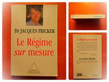 Le Régime sur mesure. Docteur Jacques Fricker. éditions Odile Jacob