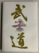 Budo The Martial Ways of Japan by Nippon Budokan
