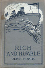 Rich and Humble By Oliver Optic ~ Hardcover