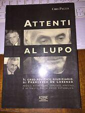 ATTENTI AL LUPO CIRO PAGLIA Il caso politico giudiziario di Francesco De Lorenzo