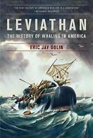 Leviathan: The History of Whaling in America by Dolin, Eric Jay