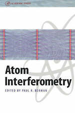 NEW Atom Interferometry by Paul R. Berman