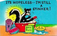 It's Hopeless ? I'm Still A Stinker Skunk Bath Comic Postcard unused (15670)