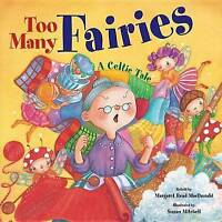 Too Many Fairies: A Celtic Tale by MacDonald, Margaret Read, NEW Book, FREE & Fa