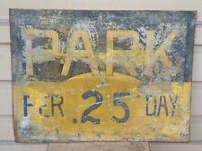 OLD ORIGINAL PARKING 25 CENTS PER DAY METAL SIGN VINTAGE ANTIQUE ADVERTISING GAS