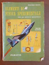 ELEMENTI DI FISICA SPERIMENTALE Volume secondo Pietro Silva Paravia 1968 di per
