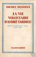 Missoffe #LA VIE VOLONTAIRE D'ANDRE TARDIEU# Flammarion