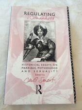 Regulating Womanhood: Historical Essays on Marriage, Motherhood and Sexuality Sm