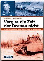 Vergiss die Zeit der Dornen nicht 24. Panzerdivision Stalingrad Bericht Buch NEU