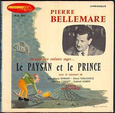 PIERRE BELLEMARE RACONTE AUX ENFANTS SAGES LE PAYSAN ET LE PRINCE 45T EP 4002