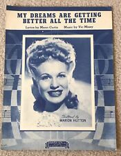 Vtg 1944~My Dreams Are Getting Better All The Time~Marion Hutton~Sheet Music