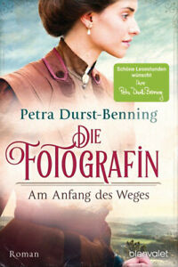 Die Fotografin - Am Anfang des Weges. Roman - Petra Durst-Benning  [Taschenbuch]
