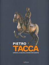 Pietro Tacca. Carrara, la Toscana, le grandi corti europee - [Mandragora]