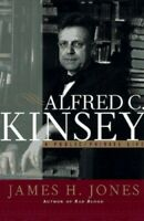 Alfred C.Kinsey: A Private/Public Life by Jones, James H Hardback Book The Fast