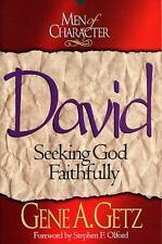 Men of Character: David: Seeking God Faithfully by Getz, Dr. Gene A.