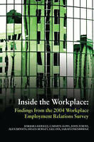 Inside the Workplace. Findings from the 2004 Workplace Employment Relations Surv