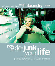 The Life Laundry: How to De-junk Your Life, Dawna Walter, Mark Franks, Good Used