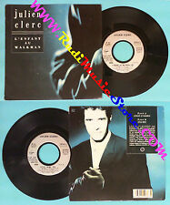 LP 45 7'' JULIEN CLERC L'enfant au walkman Style ming 1987 france no cd mc dvd