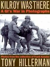 Kilroy Was There GI's War in Photographs Frank Kessler WW II 2 Hardcover