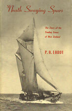 NEATH SWAYING SPARS (STORY OF THE TRADING SWOWS OF NEW ZEALAND) - P.A. Eaddy