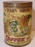 Rare Old Vintage 1920s DARN GOOD COFFEE TIN GRAPHIC 1 POUND CAN NORFOLK VIRGINIA