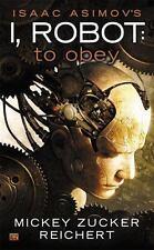Isaac Asimov's I Robot: To Obey: By Mickey Zucker Reichert